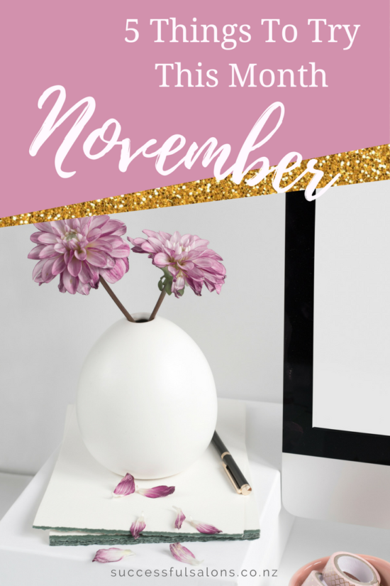 This month, I am sharing tips to help you take your life and salon to the next level. I hope you have an FANTASTIC November