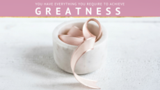 MOTIVATIONAL MONDAY – YOU HAVE EVERYTHING YOU NEED TO ACHIEVE GREATNESS