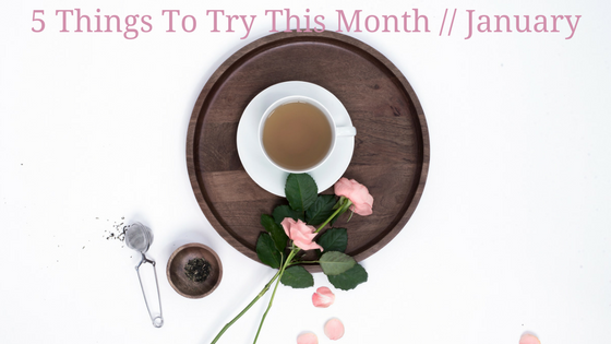 5 Things To Try This Month