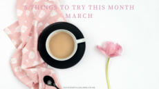 5 THINGS TO TRY THIS MONTH // MARCH