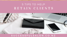 5 TIPS TO HELP RETAIN CLIENTS