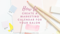 HOW TO CREATE A MARKETING CALENDAR FOR YOUR SALON