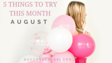 5 THINGS TO TRY THIS MONTH – AUGUST