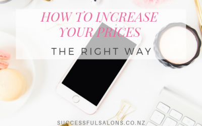 HOW TO INCREASE YOUR PRICES THE RIGHT WAY