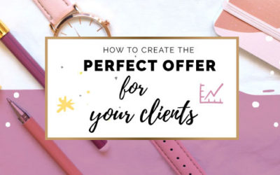 HOW TO CREATE THE PERFECT OFFER FOR YOUR CLIENTS