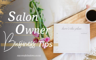 Salon Owner Business Tips | Top 3 Tips For Building A Successful Salon